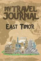 My Travel Journal East Timor: 6x9 Travel Notebook or Diary with prompts, Checklists and Bucketlists perfect gift for your Trip to East Timor for eve