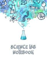 Science Lab Notebook: Scientific Project Journal, Lab Tracker and Record Book