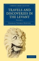 Travels and Discoveries in the Levant 2 Volume Set 2 Volume Paperback Set Travels and Discoveries in the Levant
