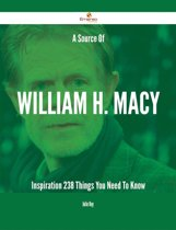 A Source Of William H. Macy Inspiration - 238 Things You Need To Know