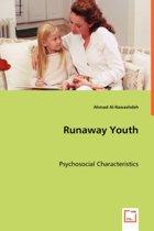 Runaway Youth - Psychosocial Characteristics