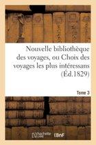 Nouvelle Biblioth�que Des Voyages, Ou Choix Des Voyages Les Plus Int�ressans Tome 3