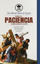 San Alfonso Maria de Ligorio sobre la Paciencia e Imitacion de Cristo