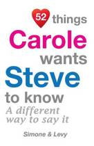 52 Things Carole Wants Steve to Know
