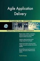 Agile Application Delivery A Complete Guide - 2019 Edition