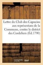 Lettre Du Club Des Capucins Aux Repr sentans de la Commune, Contre Le District Des Cordeliers