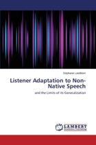 Listener Adaptation to Non-Native Speech