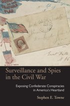 Surveillance and Spies in the Civil War