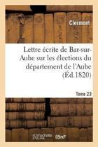 Lettre crite de Bar-Sur-Aube Sur Les lections Du D partement de l'Aube