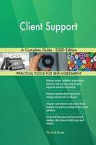 Client Support a Complete Guide - 2020 Edition