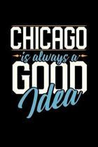 Chicago Is Always a Good Idea