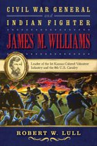 Civil War General and Indian Fighter James M. Williams