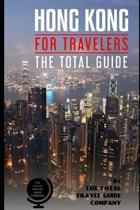 Hong Kong for Travelers. the Total Guide