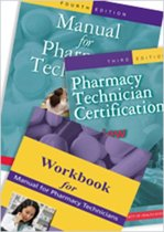 Manual for Pharmacy Technicians, Workbook for the Manual for Pharmacy Technicians, and Pharmacy Technician Certification Review and Practice Exam Package
