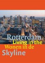Wonen in de skyline van Rotterdam / Living in the Skyline of Rotterdam