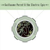 Guillaume Perret & The Electric Epic