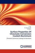 Surface Properties of Chromate Conversion Coated Aluminium