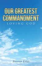 Our Greatest Commandment