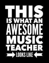 This Is What An Awesome Music Teacher Looks Like: Notebook Gift for Teachers, Professors, Tutors, Coaches and Academic Instructors