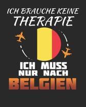 Ich Brauche Keine Therapie Ich Muss Nur Nach Belgien: Belgien Reisetagebuch mit Checklisten - Tagesplaner und vieles mehr- Belgien Reisejournal - 115