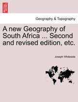 A New Geography of South Africa ... Second and Revised Edition, Etc.