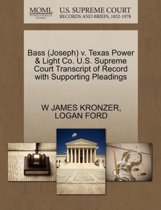 Bass (Joseph) V. Texas Power & Light Co. U.S. Supreme Court Transcript of Record with Supporting Pleadings