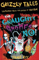Grizzly Tales: The Gnaughty Gnomes of 'No'!