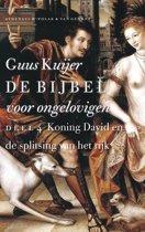 De bijbel voor ongelovigen / 4 Koning David en de splitsing van het rijk
