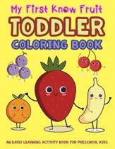 My First Know Fruit Toddler Coloring Book