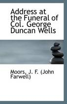Address at the Funeral of Col. George Duncan Wells