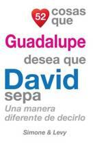 52 Cosas Que Guadalupe Desea Que David Sepa