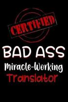 Certified Bad Ass Miracle-Working Translator