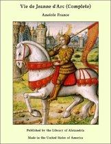 Vie de Jeanne d'Arc (Complete)