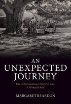 An Unexpected Journey: Life in the Colonies at Empire's End