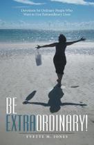 Be Extraordinary!