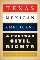 Texas Mexican Americans and Postwar Civil Rights