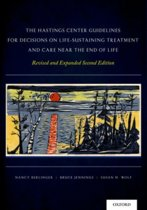 The Hastings Center Guidelines for Decisions on Life-Sustaining Treatment and Care Near the End of Life