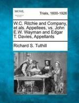 W.C. Ritchie and Company, Et ALS. Appellees, vs. John E.W. Wayman and Edgar T. Davies, Appellants