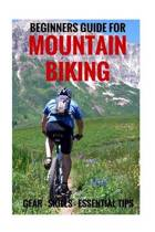 Beginners Guide for Mountain Biking