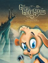 Gilly and the Goo of Gloom