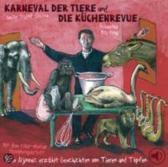 Karneval der Tiere und Die Küchenrevue. CD