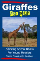 Giraffes For Kids: Amazing Animal Books For Young Readers