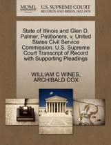 State of Illinois and Glen D. Palmer, Petitioners, V. United States Civil Service Commission. U.S. Supreme Court Transcript of Record with Supporting Pleadings