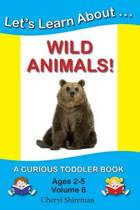 Let's Learn About...Wild Animals!