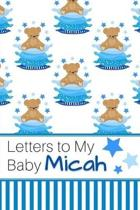 Letters to My Baby Micah: Personalized Journal for New Mommies with Baby Boy Name