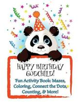 HAPPY BIRTHDAY GODCHILD! (Personalized Birthday Books for Children): Fun Activity Book: Mazes, Coloring, Connect the Dots, Counting, & More!