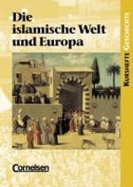 Kurshefte Geschichte. Die islamische Welt. Schülerband