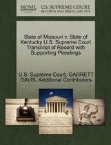 State of Missouri V. State of Kentucky U.S. Supreme Court Transcript of Record with Supporting Pleadings