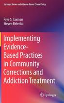 Implementing Evidence-Based Practices in Community Corrections and Addiction Treatment