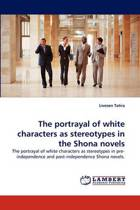The Portrayal of White Characters as Stereotypes in the Shona Novels